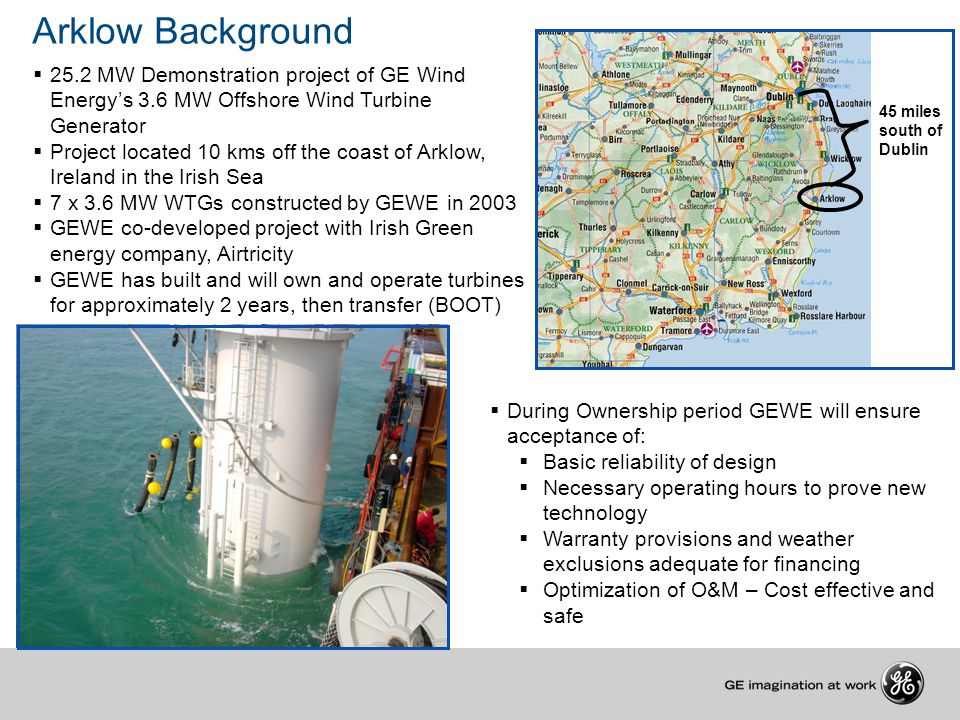 Arklow Background 25.2 MW Demonstration project of GE Wind Energy's 3.6 MW Offshore Wind Turbine Generator.