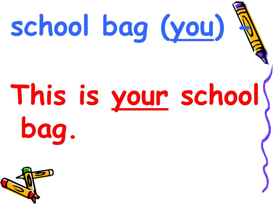 school bag (you) - This is your school bag.