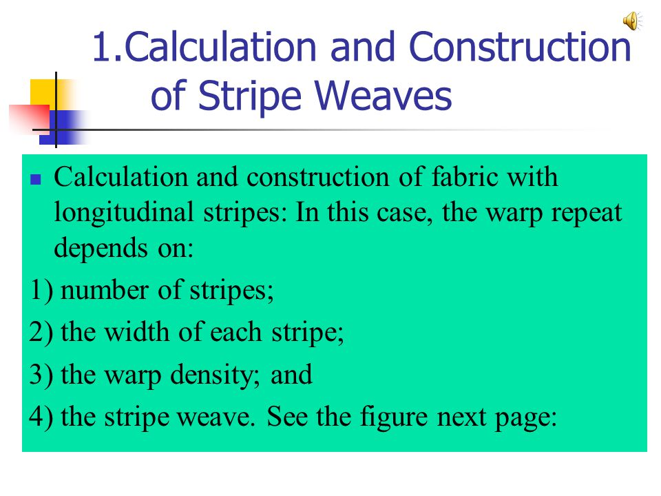 1.Calculation and Construction of Stripe Weaves
