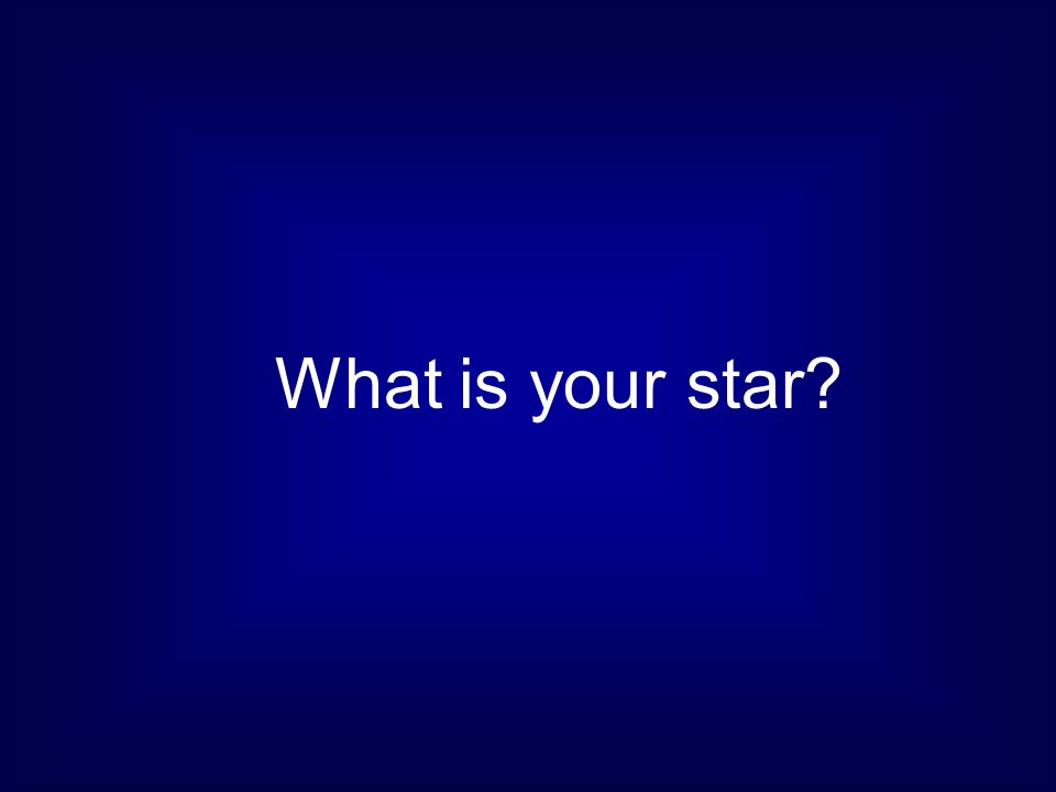 What is your star