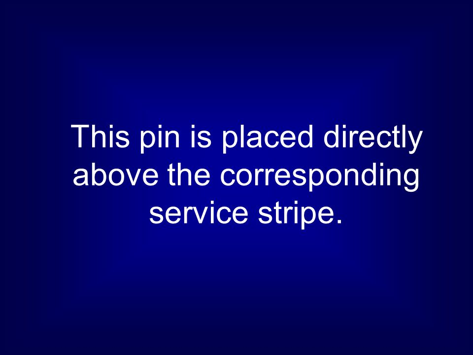 This pin is placed directly above the corresponding service stripe.