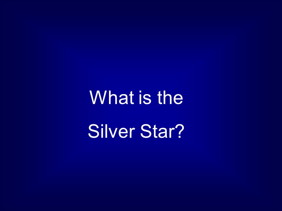 What is the Silver Star