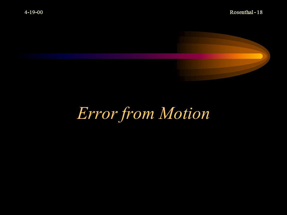 4-19-00 Error from Motion