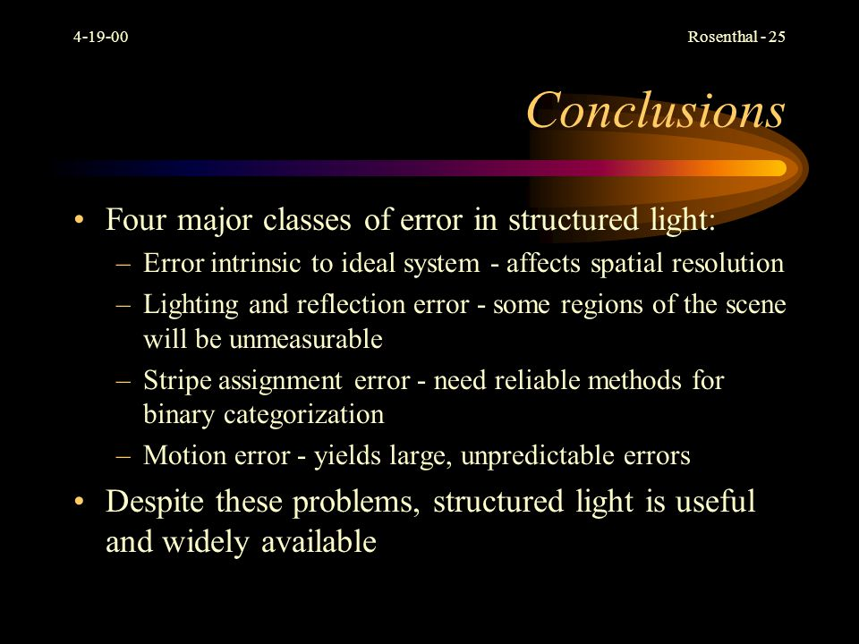 Conclusions Four major classes of error in structured light: