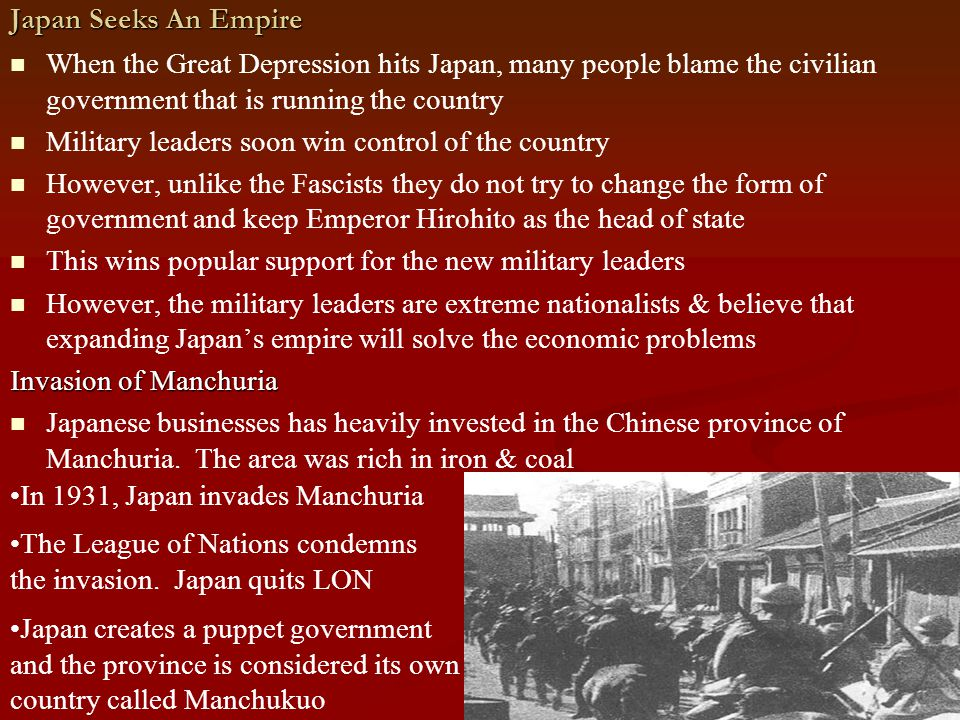 Japan Seeks An Empire When the Great Depression hits Japan, many people blame the civilian government that is running the country.