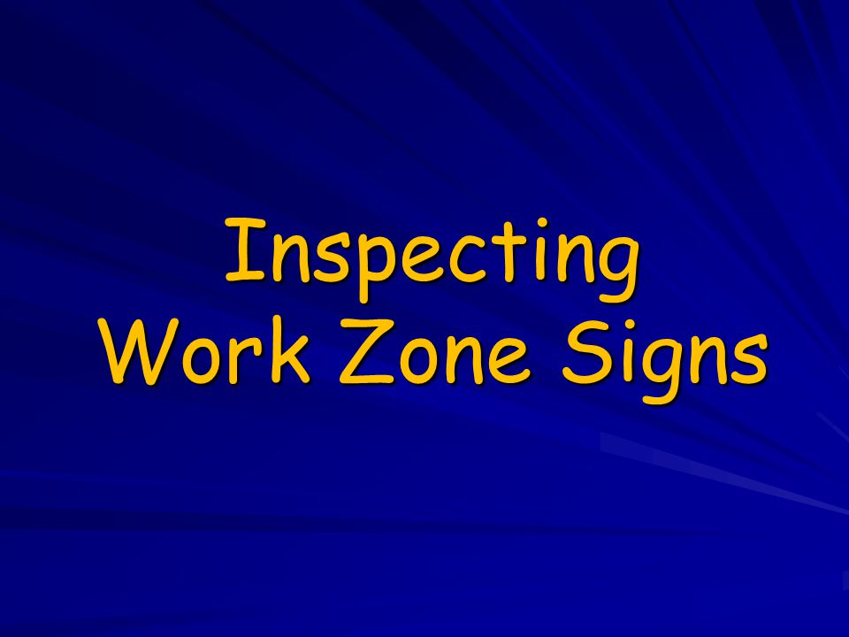 Inspecting Work Zone Signs