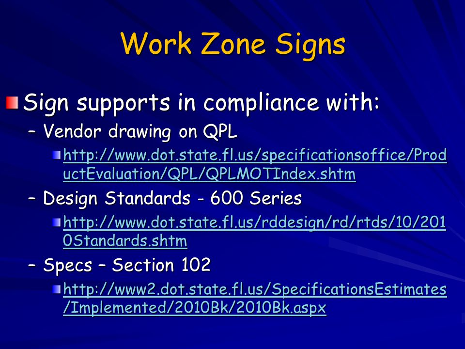 Work Zone Signs Sign supports in compliance with: