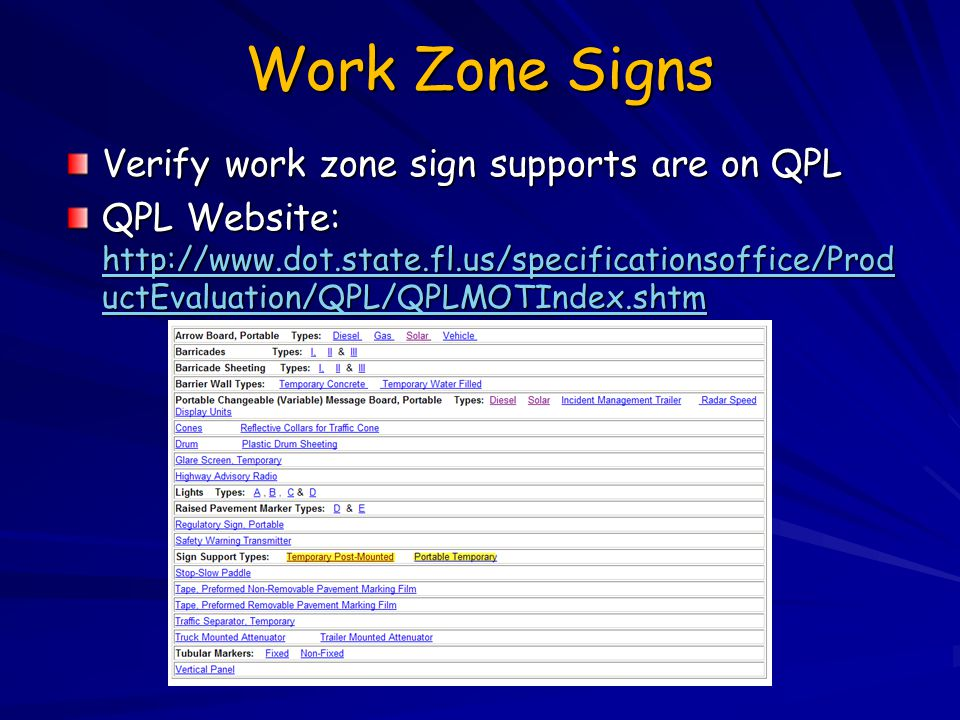 Work Zone Signs Verify work zone sign supports are on QPL