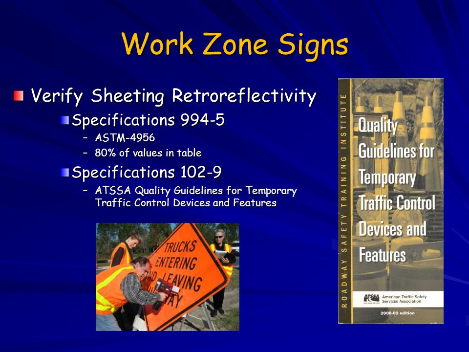 Work Zone Signs Verify Sheeting Retroreflectivity Specifications 994-5