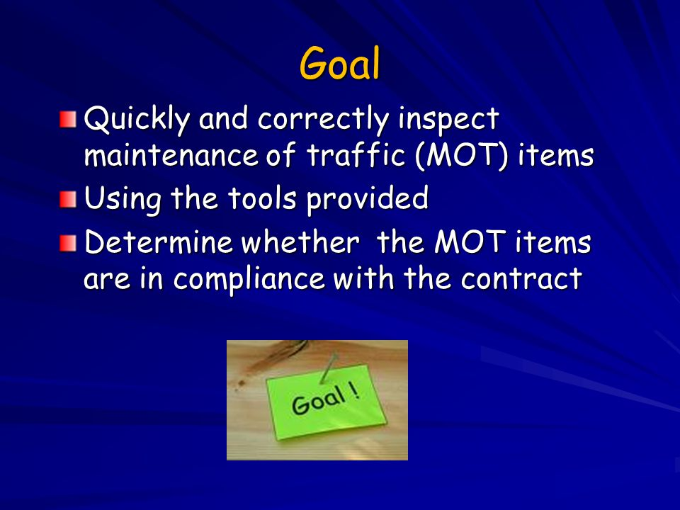 Goal Quickly and correctly inspect maintenance of traffic (MOT) items