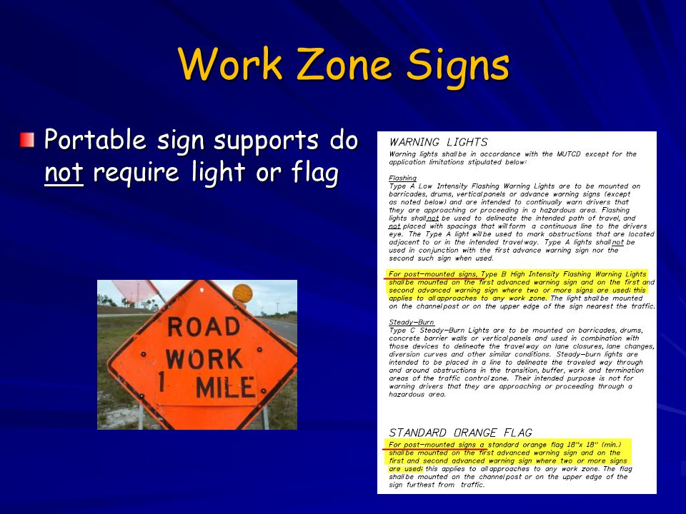 Work Zone Signs Portable sign supports do not require light or flag