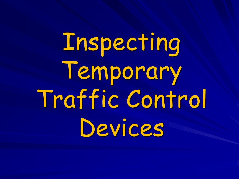 Inspecting Temporary Traffic Control Devices
