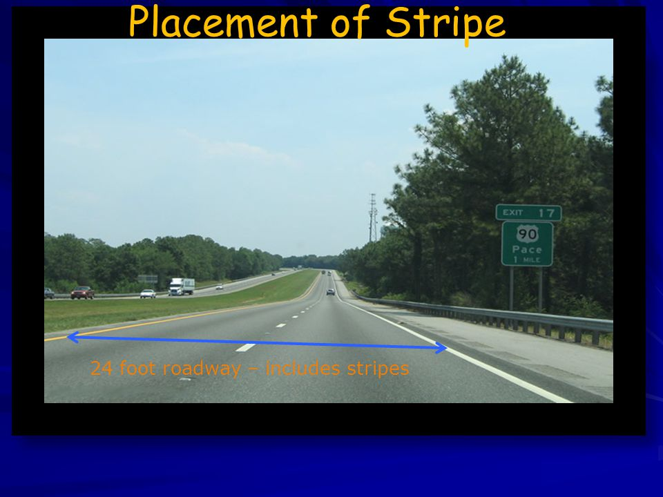 Placement of Stripe 24 foot roadway – includes stripes