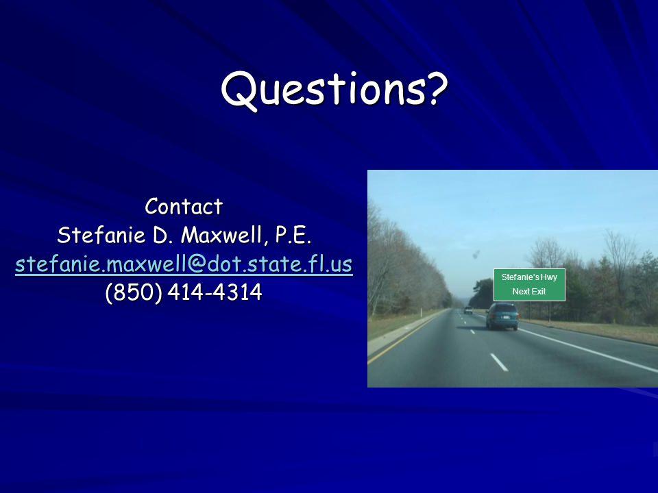 Questions Contact Stefanie D. Maxwell, P.E.