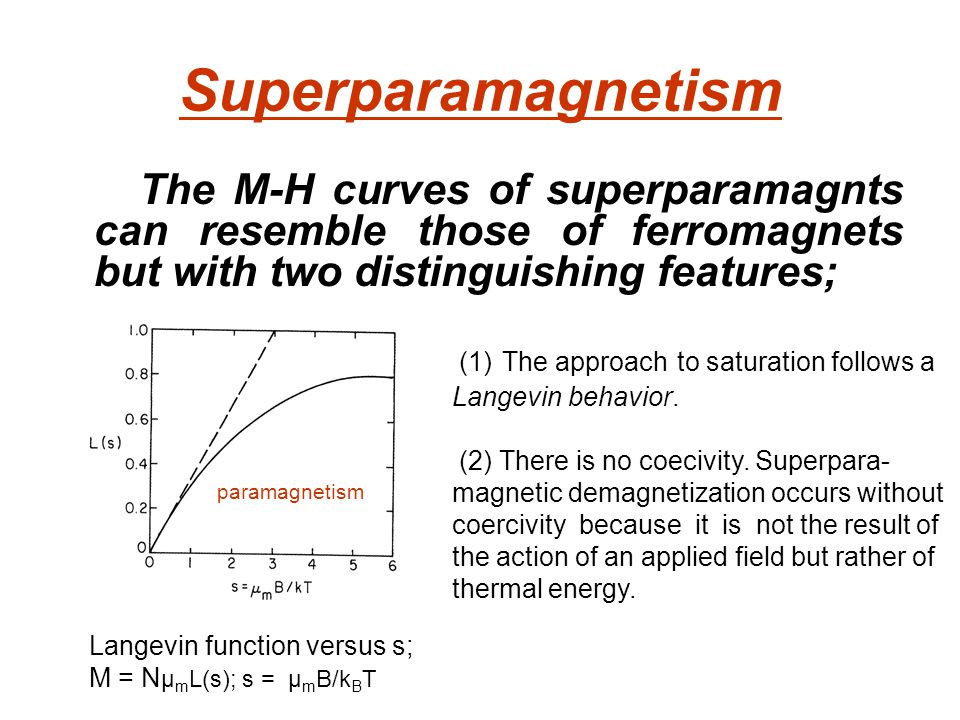 Superparamagnetism (1) The approach to saturation follows a