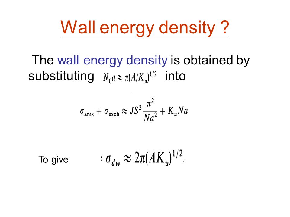 Wall energy density . The wall energy density is obtained by substituting into.