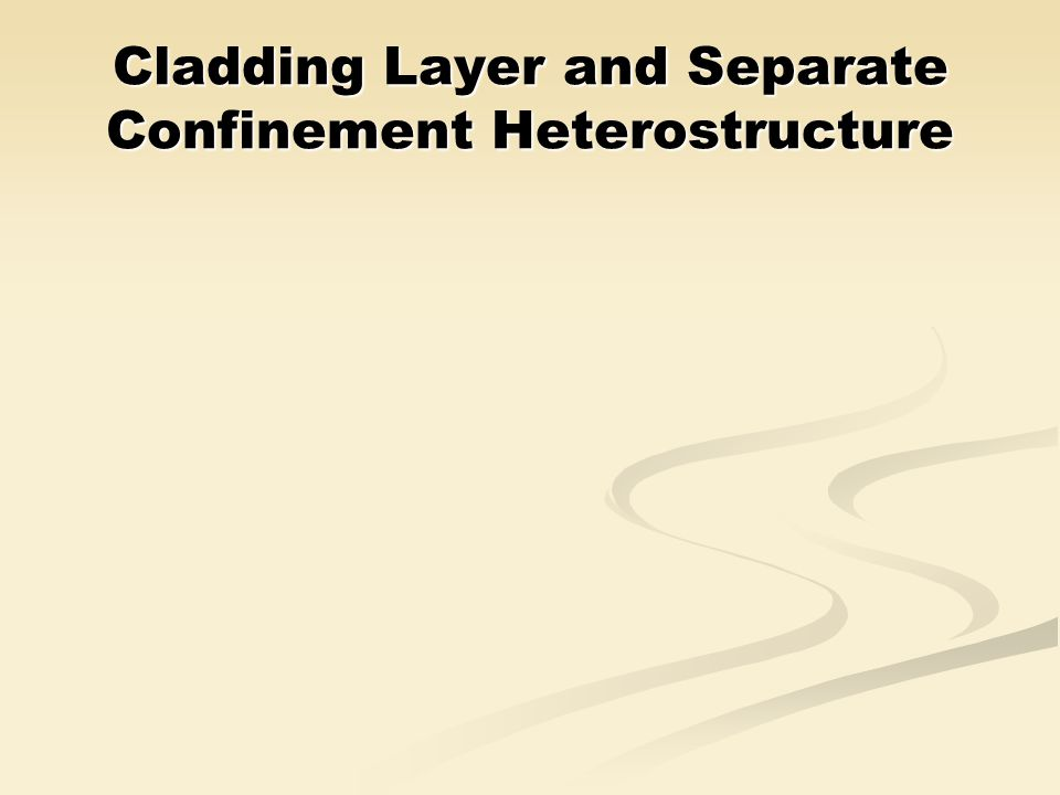 Cladding Layer and Separate Confinement Heterostructure