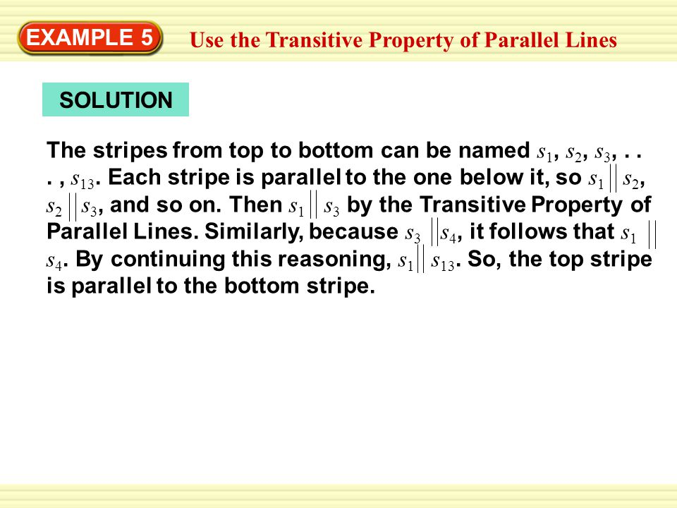 EXAMPLE 5 Use the Transitive Property of Parallel Lines. SOLUTION.