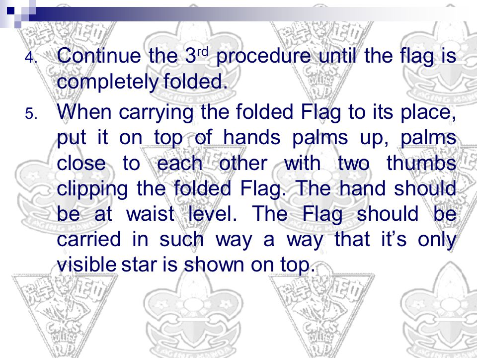 Continue the 3rd procedure until the flag is completely folded.