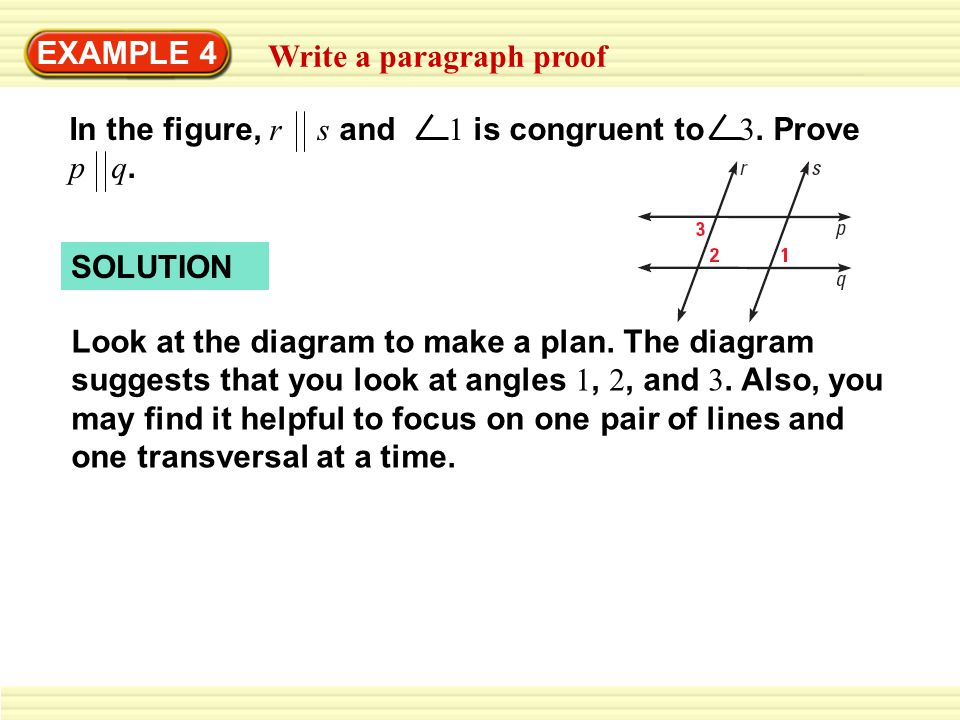 EXAMPLE 4 Write a paragraph proof. In the figure, r s and 1 is congruent to 3. Prove p q.
