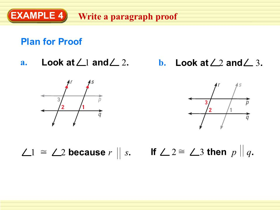 EXAMPLE 4 Write a paragraph proof. Plan for Proof. a. Look at 1 and 2. Look at 2 and 3.