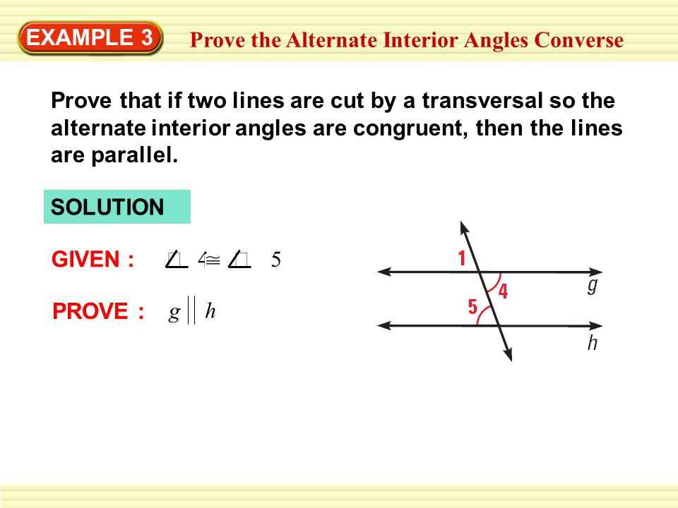 EXAMPLE 3 Prove the Alternate Interior Angles Converse.