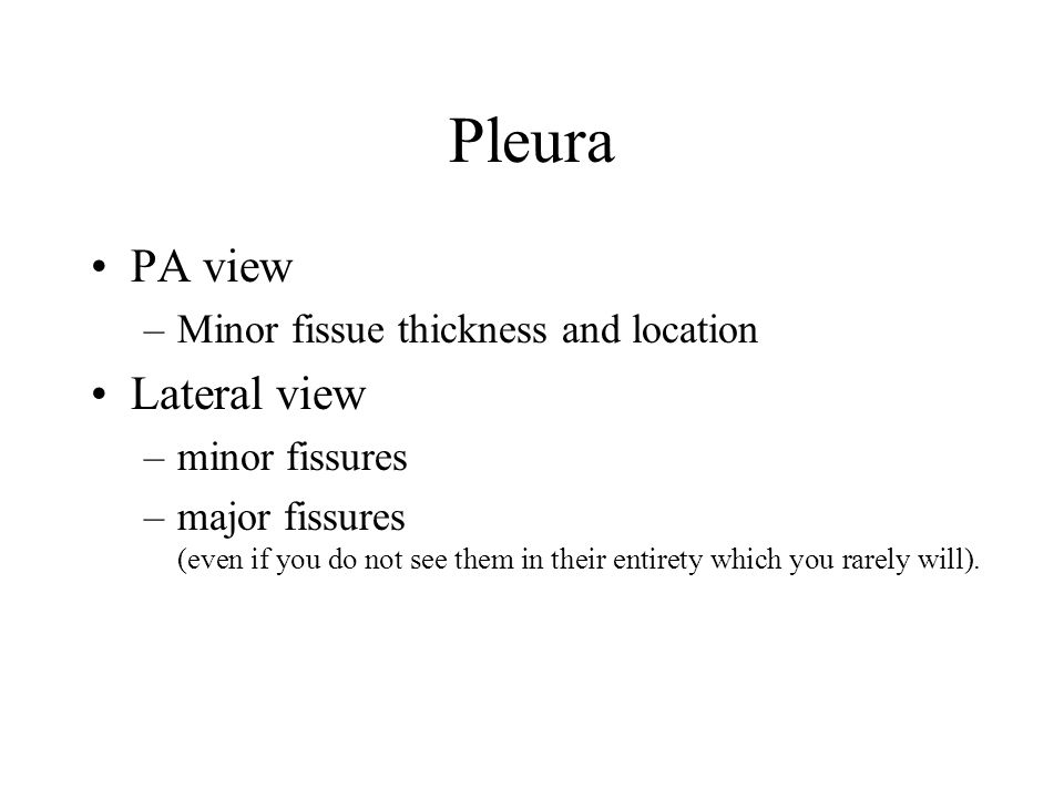Pleura PA view Lateral view Minor fissue thickness and location