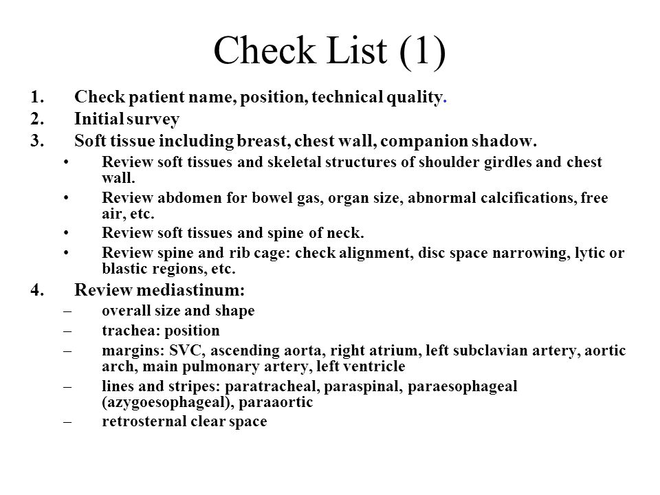 Check List (1) Check patient name, position, technical quality.