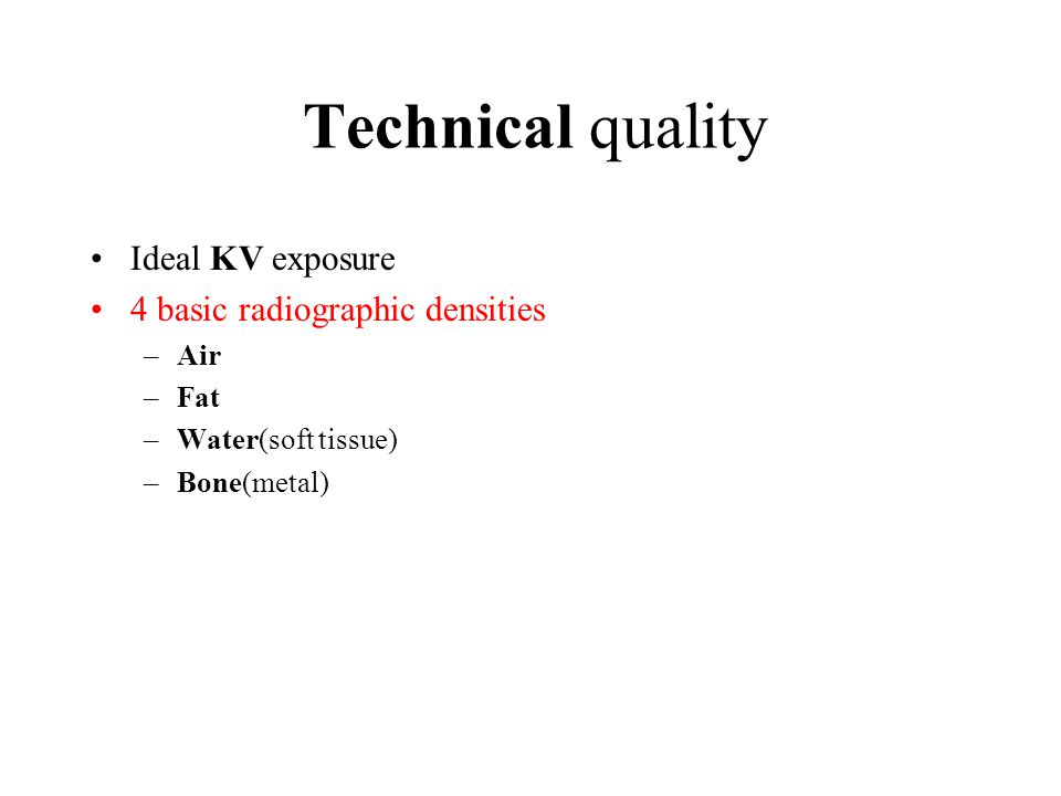 Technical quality Ideal KV exposure 4 basic radiographic densities Air