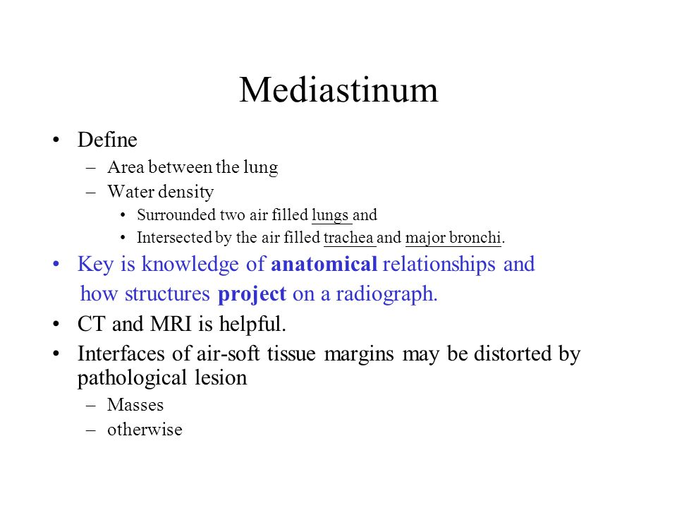 Mediastinum Define Key is knowledge of anatomical relationships and