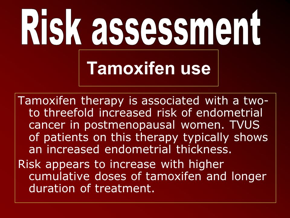 Tamoxifen use Risk assessment