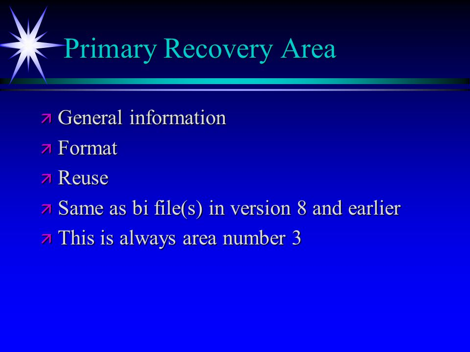 Primary Recovery Area General information Format Reuse