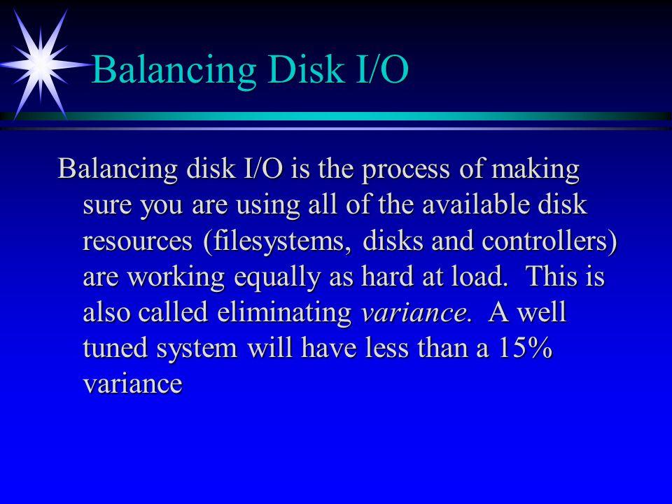 Balancing Disk I/O