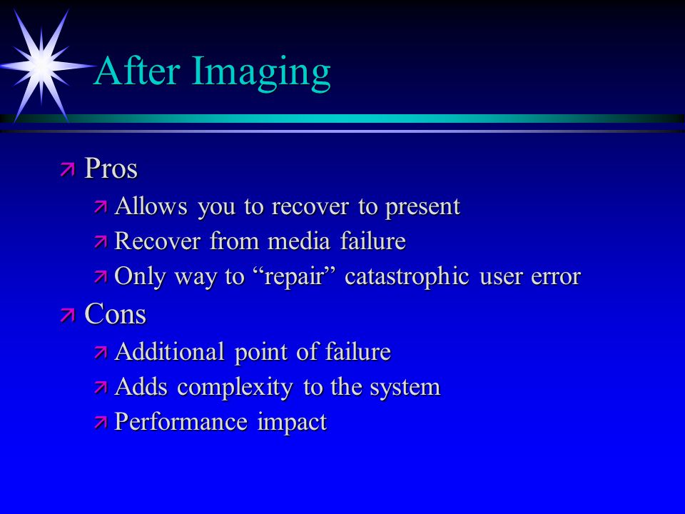 After Imaging Pros Cons Allows you to recover to present