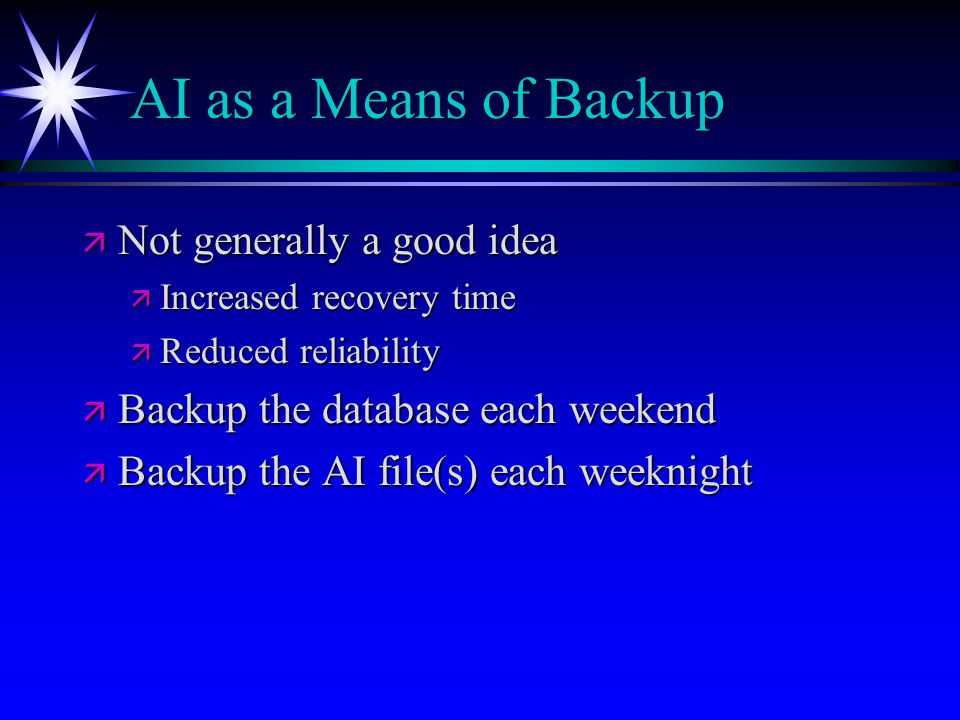 AI as a Means of Backup Not generally a good idea
