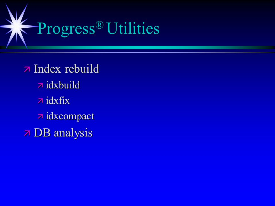 Progress® Utilities Index rebuild DB analysis idxbuild idxfix