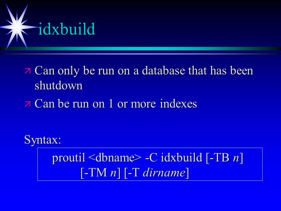 idxbuild Can only be run on a database that has been shutdown