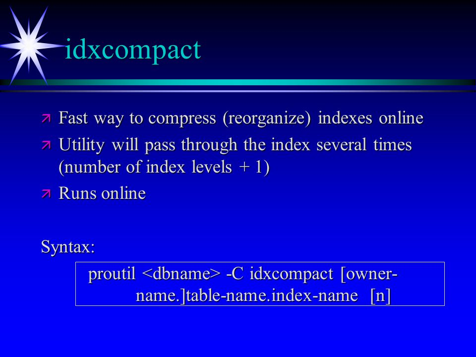 idxcompact Fast way to compress (reorganize) indexes online
