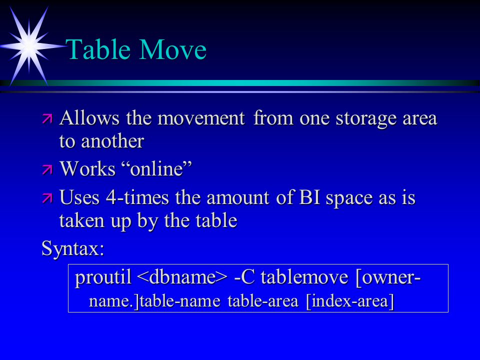 Table Move Allows the movement from one storage area to another