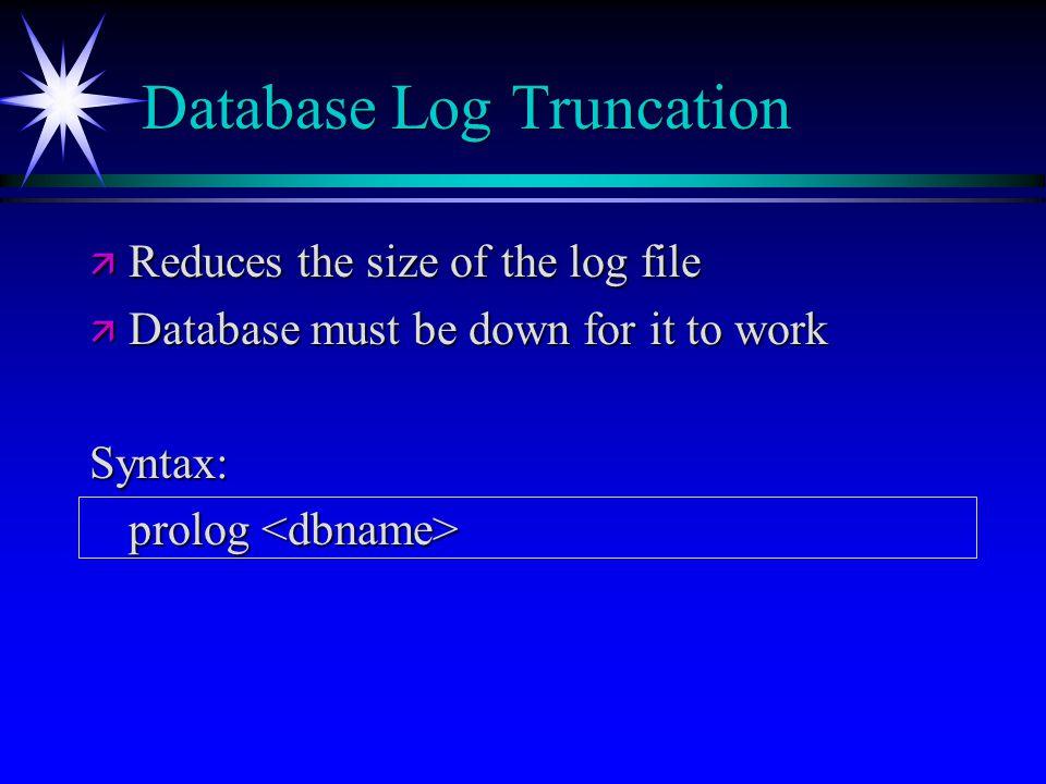 Database Log Truncation