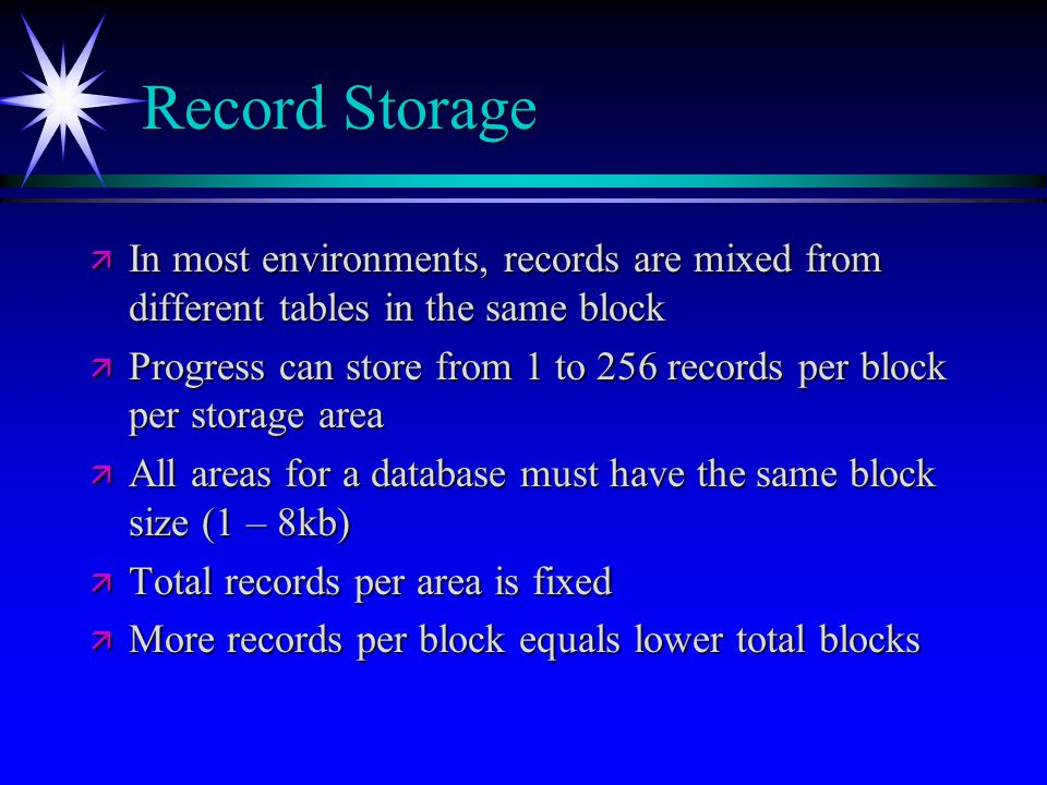 Record Storage In most environments, records are mixed from different tables in the same block.