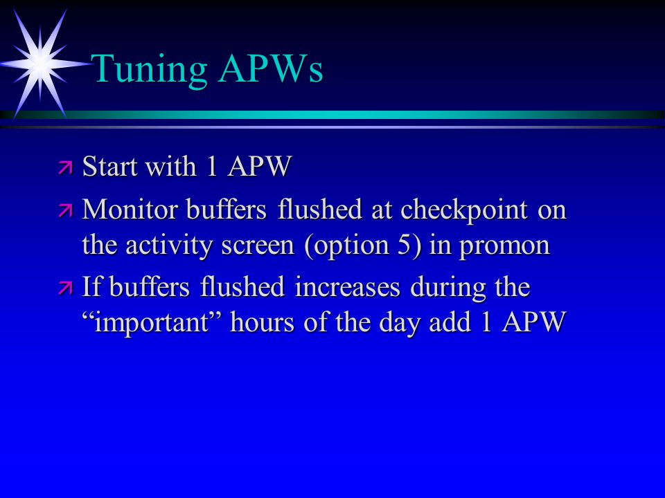 Tuning APWs Start with 1 APW