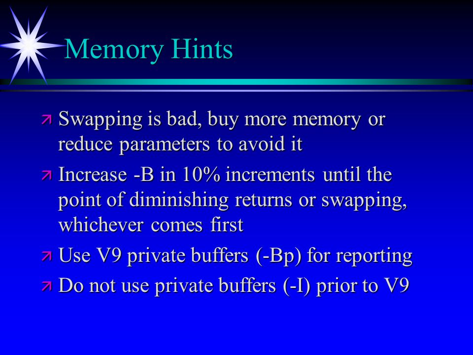 Memory Hints Swapping is bad, buy more memory or reduce parameters to avoid it.
