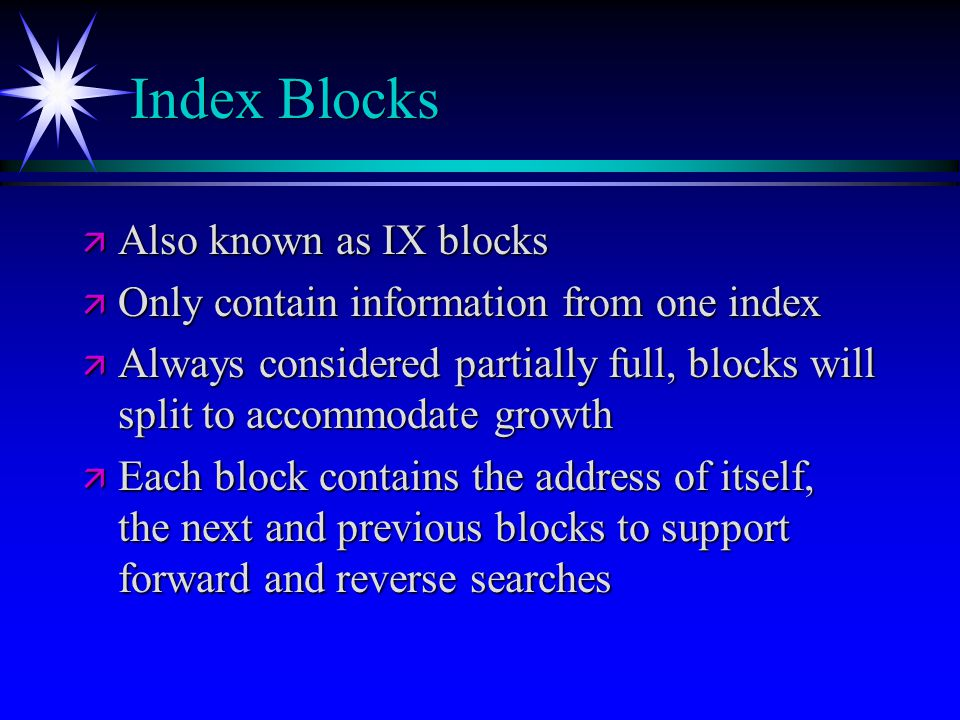 Index Blocks Also known as IX blocks