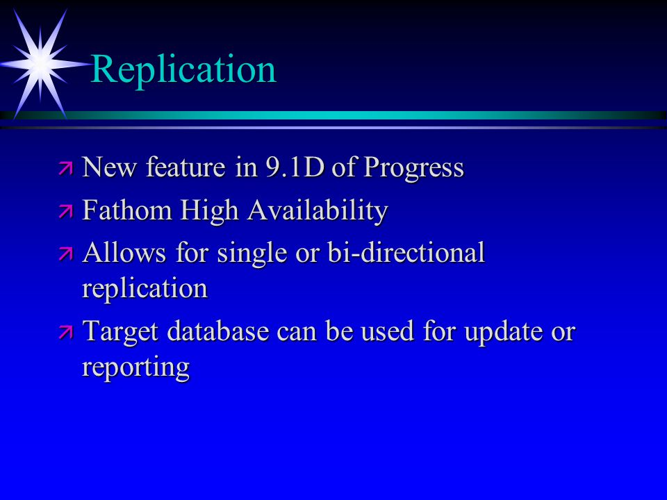 Replication New feature in 9.1D of Progress Fathom High Availability