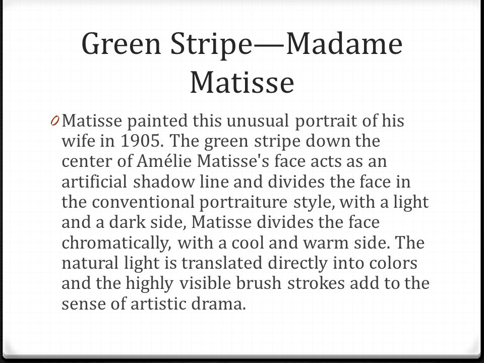 Green Stripe—Madame Matisse