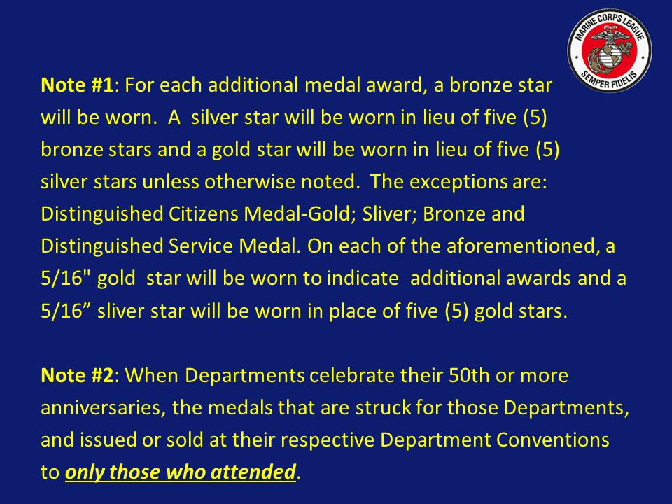 Note #1: For each additional medal award, a bronze star will be worn