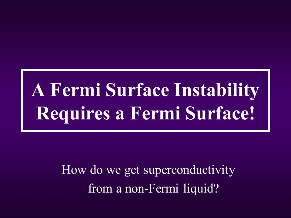 A Fermi Surface Instability Requires a Fermi Surface!