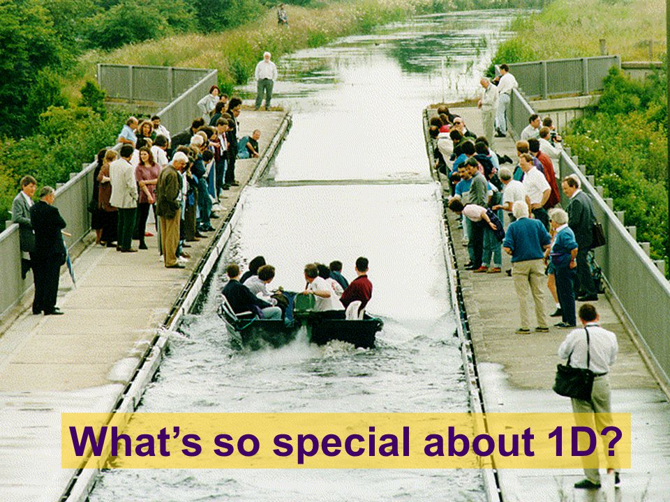 What's so special about 1D