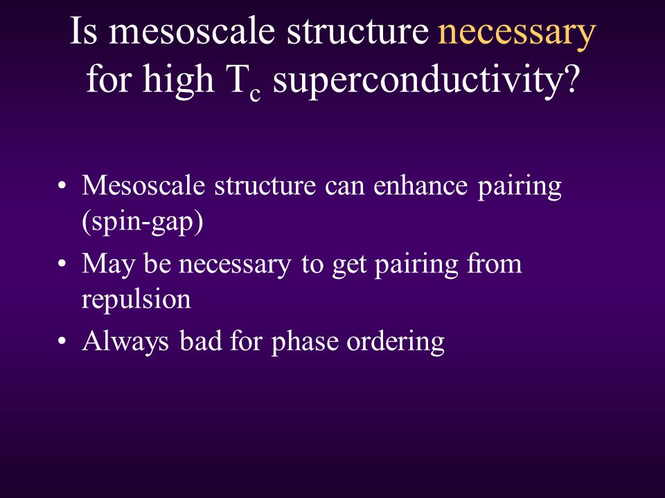 Is mesoscale structure necessary for high Tc superconductivity